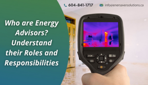 Who are Energy Advisors? Understand their Roles and Responsibilities