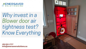 Why invest in a Blower door air tightness test? Know Everything